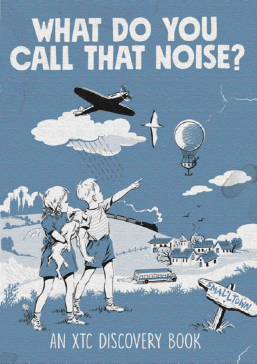 What Do You Call That Noise? An XTC Discovery Book